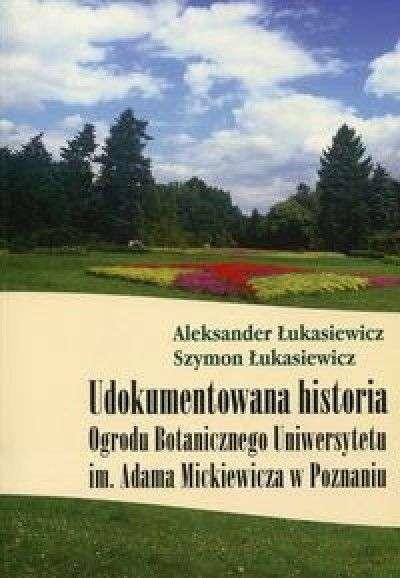 Udokumentowana_historia_Ogrodu_Botanicznego_im._Adama_Mickiewicza_w_Poznaniu