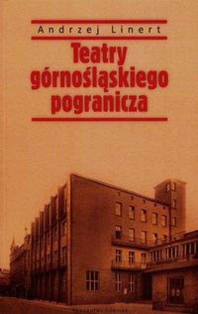 Teatry_gornoslaskiego_pogranicza._Kartki_z_historii_teatrow_Krolewskiej_Huty_i_Chorzowa_1869_1939