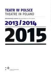 Teatr_w_Polsce_2015._Dokumentacja_sezonu_2013_2014