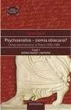 Psychoanaliza___ziemia_obiecana__Dzieje_psychoanalizy_w_Polsce_1900_1989__cz._I__Okres_burzy_i_naporu