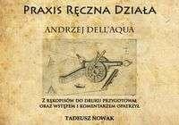 Praxis_Reczna_Dziala._Z_rekopisow_do_druku_przygotowal_oraz_wstepem_i_komentarzem_opatrzyl_Tadeusz_Nowak