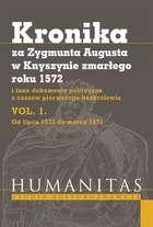 Kronika_za_Zygmunta_Augusta_w_Knyszynie_zmarlego_roku_1572_i_inne_dokumenty_polityczne_z_czasow_pierwszego_bezkrolewia._Vol._1._Od