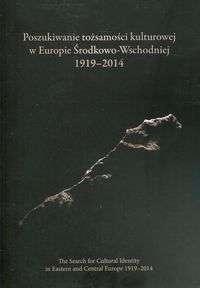 Poszukiwanie_tozsamosci_kulturowej_w_Europie_Srodkowo_Wschodniej_1919_2014