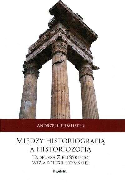 Miedzy_historiografia_a_historiozofia._Tadeusza_Zielinskiego_wizja_religii_rzymskiej
