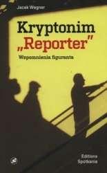 Kryptonim__Reporter_._Wspomnienia_figuranta
