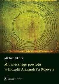 Mit_wiecznego_powrotu_w_filozofii_Alexandre_a_Kojeve_a