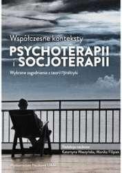 Wspolczesne_konteksty_psychoterapii_i_socjoterapii._Wybrane_zagadnienia_z_teorii_i_praktyki