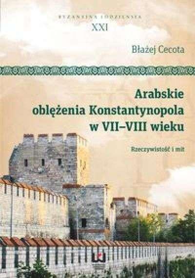 Arabskie_oblezenia_Konstantynopola_w_VII_VIII_wieku._Rzeczywistosc_i_mit