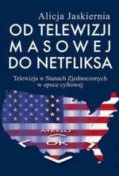 Od_telewizji_masowej_do_netfliksa._Telewizja_w_Stanach_Zjednoczonych_w_epoce_cyfrowej