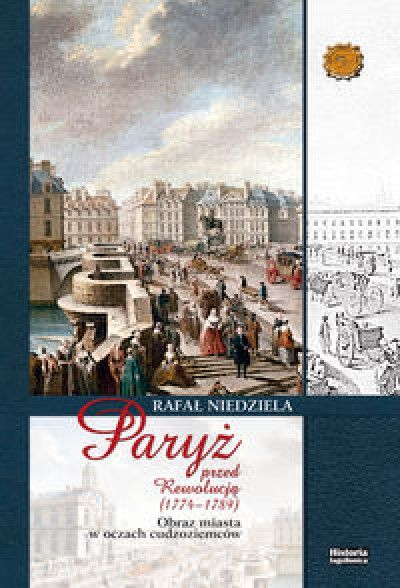 Paryz_przed_rewolucja__1774_1789_._Obraz_miasta_w_oczach_cudzoziemcow