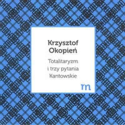 Totalitaryzm_i_trzy_pytania_Kantowskie