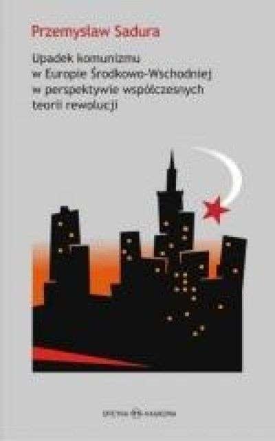 Upadek_komunizmu_w_Europie_Srodkowo_Wschodniej_w_perspektywie_wspolczesnych_teorii_rewolucji