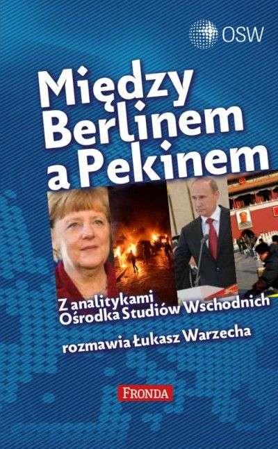 Miedzy_Berlinem_a_Pekinem._Z_analitykami_Osrodka_Studiow_Wschodnich_rozmawia_Lukasz_Warzecha