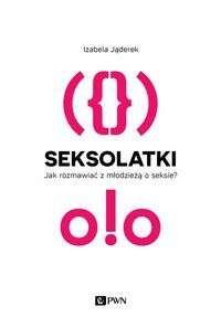 Seksolatki._Jak_rozmawiac_z_mlodzieza_o_seksie_