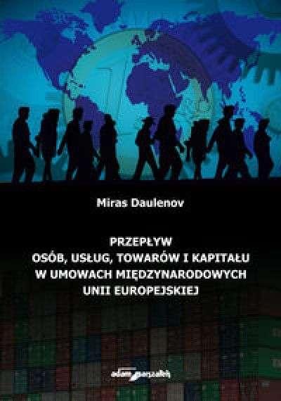 Przeplyw_osob__uslug__towarow_i_kapitalu_w_umowach_miedzynarodowych_Unii_Europejskiej