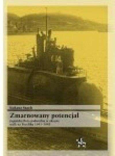 Zmarnowany_potencjal._Japonska_flota_podwodna_w_okresie_walk_na_Pacyfiku_1941_1945