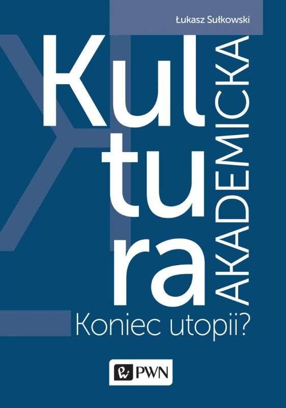 Kultura_akademicka___koniec_utopii_