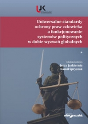Uniwersalne_standardy_ochrony_praw_czlowieka_a_funkcjonowanie_systemow_politycznych_w_dobie_wyzwan_globalnych