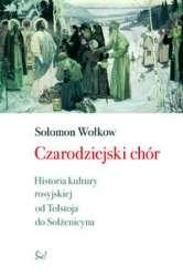 Czarodziejski_chor._Historia_kultury_rosyjskiej_od_Tolstoja_do_Solzenicyna