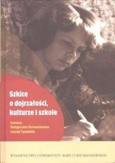 Szkice_o_dojrzalosci__kulturze_i_szkole._Prace_dedykowane_Profesor_Halinie_Wisniewskiej