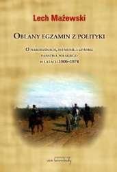 Oblany_egzamin_z_polityki._O_narodzinach__istnieniu_i_upadkupanstwa_polskiego_w_latach_1806_1874
