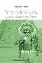 Yamy__trucizna_i_duchy._Arapesze_z_Papui_Nowej_Gwinei