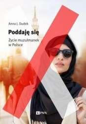 Poddaje_sie._Zycie_muzulmanek_w_Polsce