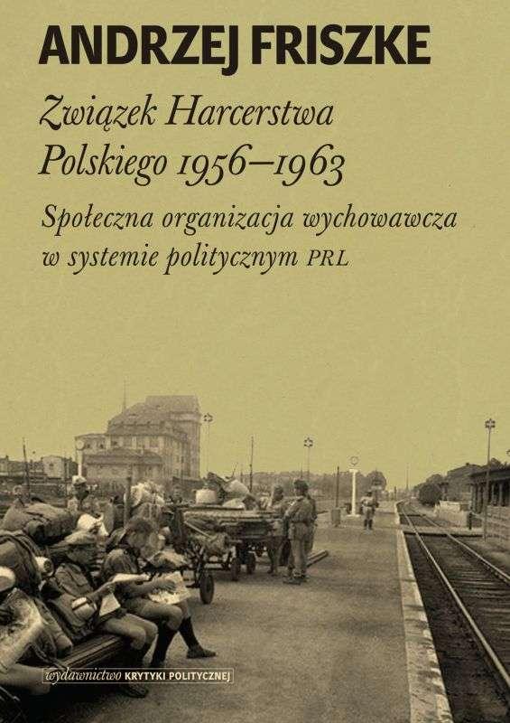 Zwiazek_Harcerstwa_Polskiego_1956_1963._Spoleczna_organizacja_wychowawcza_w_systemie_politycznym_PRL