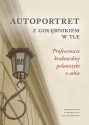 Autoportret_z_Golebnikiem_w_tle._Profesorowie_krakowskiej_polonistyki_o_sobie___2CD