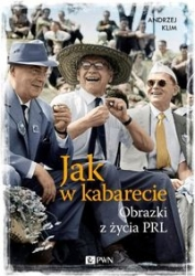 Jak_w_kabarecie._Obrazki_z_zycia_PRL