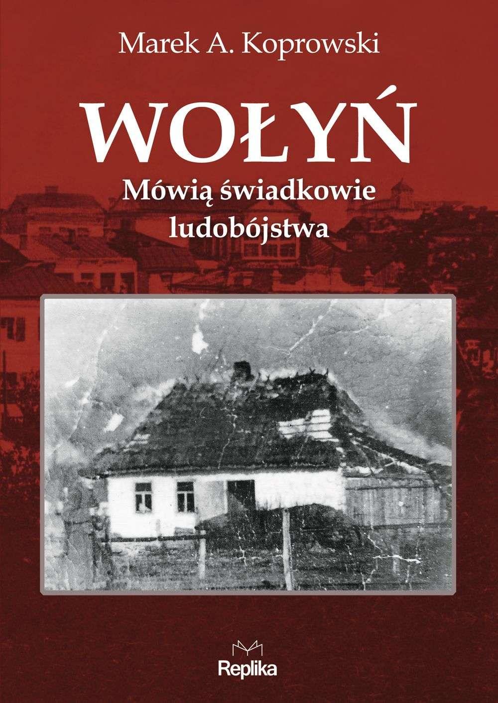 Wolyn._Mowia_swiadkowie_ludobojstwa