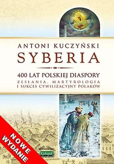 Syberia._400_lat_polskiej_diaspory._Zeslania__martyrologia_i_sukces_cywilizacyjny_Polakow