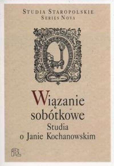 Wiazanie_sobotkowe._Studia_o_Janie_Kochanowskim