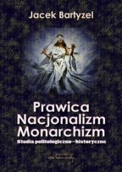 Prawica___nacjonalizm___monarchizm._Studia_politologiczno_historyczne