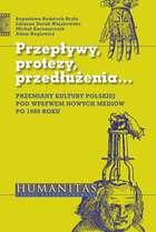 Przeplywy__protezy__przedluzenia..._Przemiany_kultury_polskiej_pod_wplywem_nowych_mediow_po_1989_roku