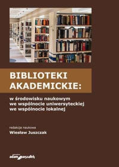 Biblioteki_akademickie__w_srodowisku_naukowym__we_wspolnocie_uniwersyteckiej__we_wspolnocie_lokalnej