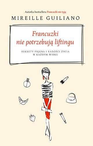 Francuzki_nie_potrzebuja_liftingu._Sekrety_piekna_i_radosci_zycia_w_kazdym_wieku
