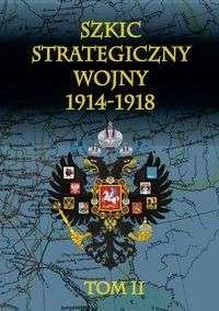 Szkic_strategiczny_wojny_1914_1918__t.II__Okres_od_1__14__wrzesnia_do_15__28__listopada_1914_roku