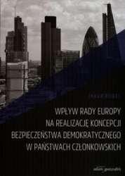 Wplyw_Rady_Europy_na_realizacje_koncepcji_bezpieczenstwa_demokratycznego_w_panstwach_czlonkowskich