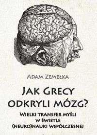 Jak_Grecy_odkryli_mozg._Wielki_transfer_mysli_w_swietle__neuro_nauki_wspolczenej