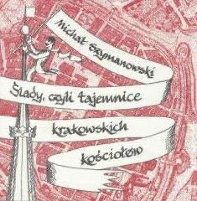 Slady_czyli_tajemnice_krakowskich_kosciolow