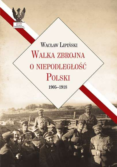 Walka_zbrojna_o_niepodleglosc_Polski_1905_1918
