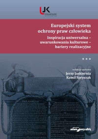 Europejski_system_ochrony_praw_czlowieka._Inspiracja_uniwersalna___uwarunkowania_kulturowe___bariery_realizacyjne