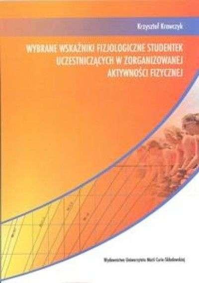 Wybrane_wskazniki_fizjologiczne_studentek_uczestniczacych_w_zorganizowanej_aktywnosci_fizycznej