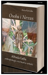 Osoba_i_Nexus._Alfreda_Gella_antropologiczna_teoria_sztuki