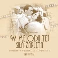 W_melodii_tej_sily_zakleta._Piosenka_w_polskim_filmie_1930_1939
