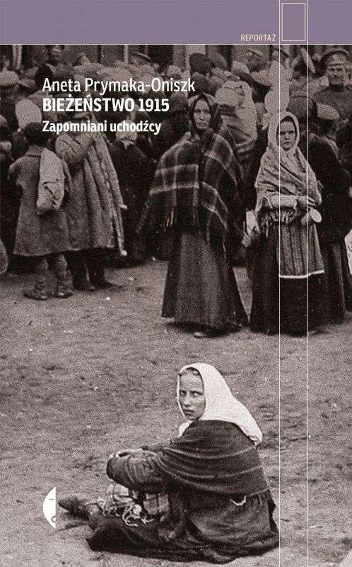 Biezenstwo_1915._Zapomniani_uchodzcy