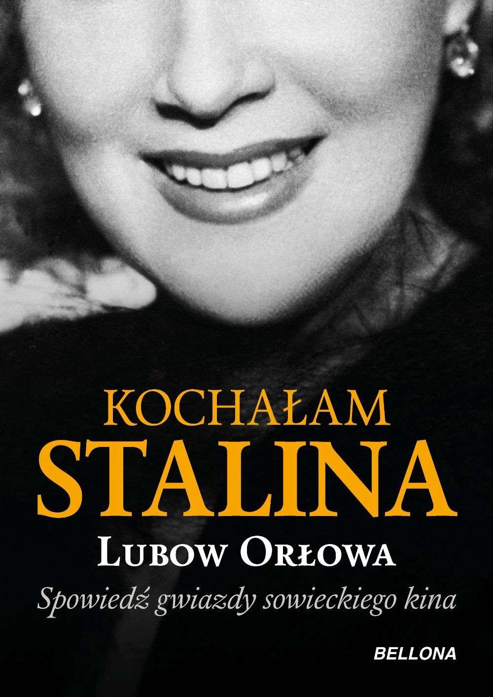 Kochalam_Stalina._Spowiedz_gwiazdy_radzieckiego_kina