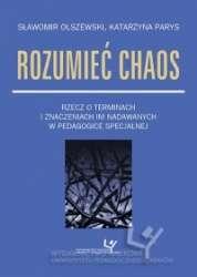 Rozumiec_chaos._Rzecz_o_terminach_i_znaczeniach_im_nadawanych_w_pedagogice_specjalnej