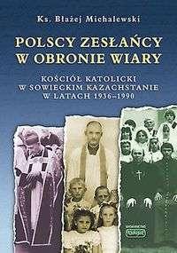 Polscy_zeslancy_w_obronie_wiary._Kosciol_katolicki_w_sowieckim_Kazachstanie_w_latach_1936_1990